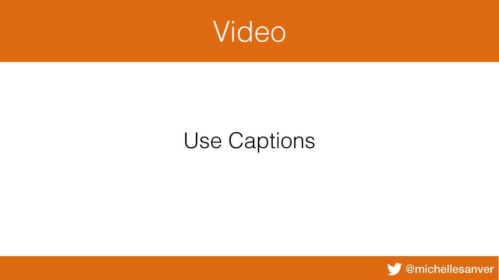 @michellesanver Video Use Captions