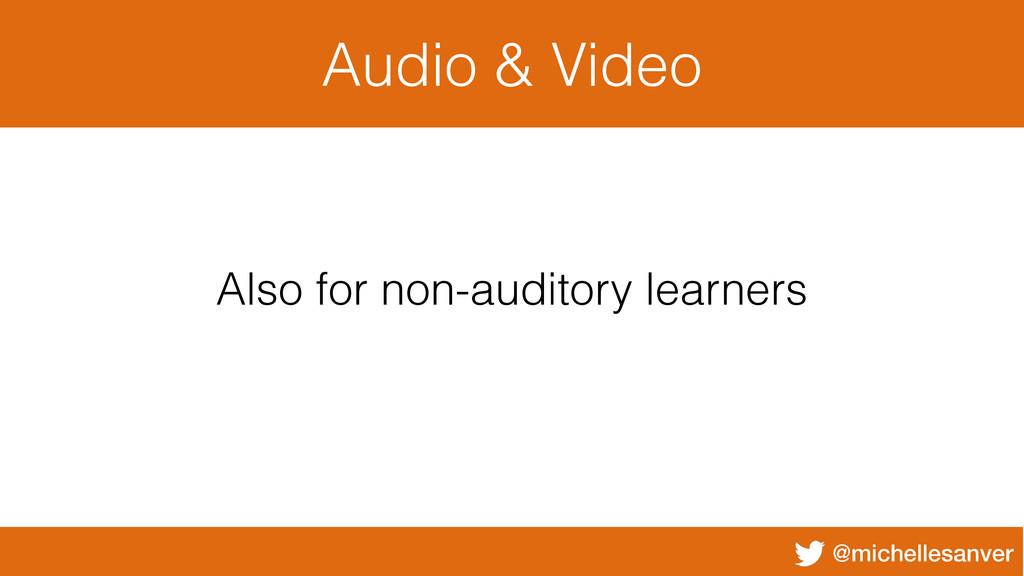 @michellesanver Audio & Video Also for non-audi...