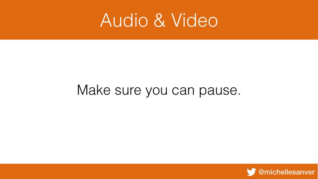 @michellesanver Audio & Video Make sure you can...
