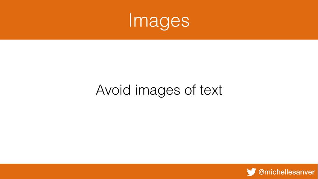@michellesanver Images Avoid images of text
