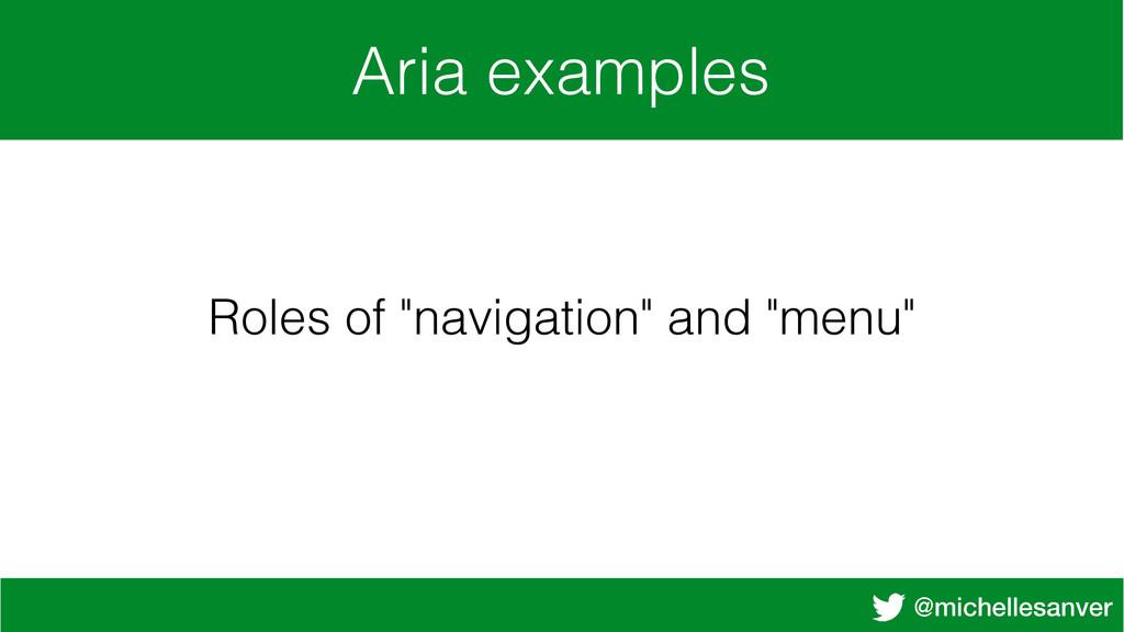 """@michellesanver Aria examples Roles of """"navigat..."""