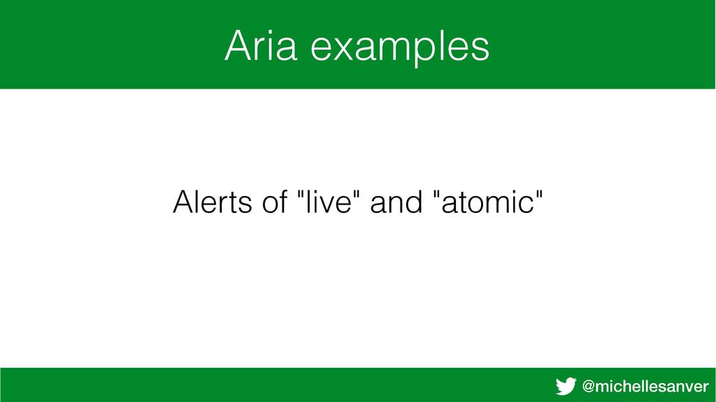"""@michellesanver Aria examples Alerts of """"live"""" ..."""