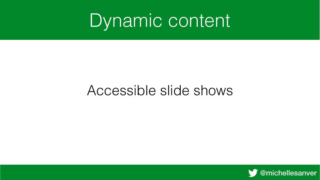 @michellesanver Dynamic content Accessible slid...