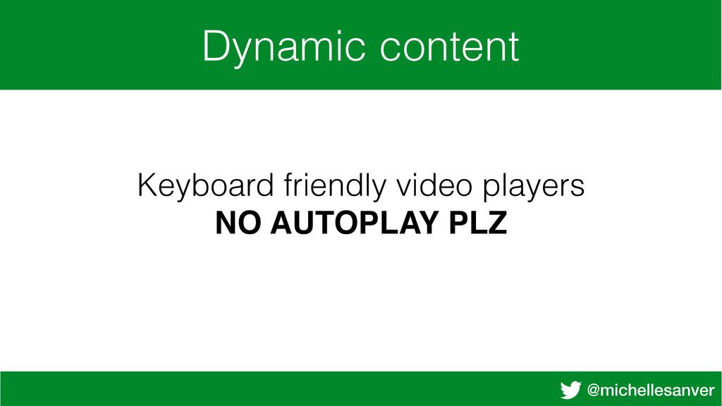 @michellesanver Dynamic content Keyboard friend...