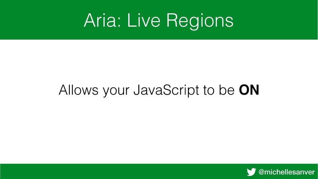 @michellesanver Aria: Live Regions Allows your ...