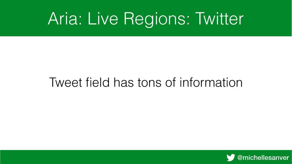 @michellesanver Aria: Live Regions: Twitter Twe...