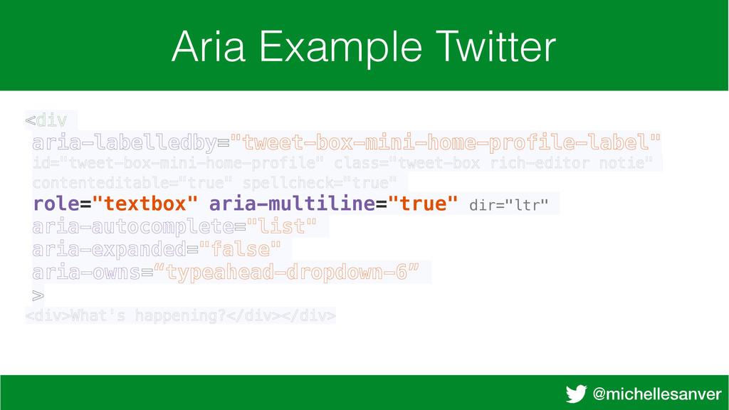 @michellesanver Aria Example Twitter <div aria-...
