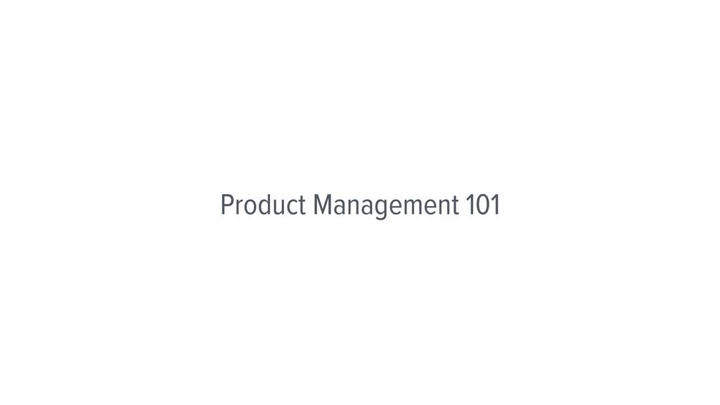 Product Management 101