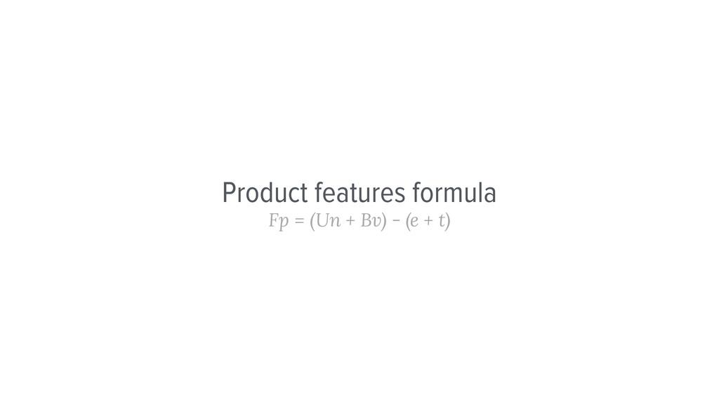 Product features formula Fp = (Un + Bv) - (e + ...