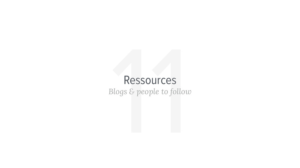 Ressources Blogs & people to follow 11