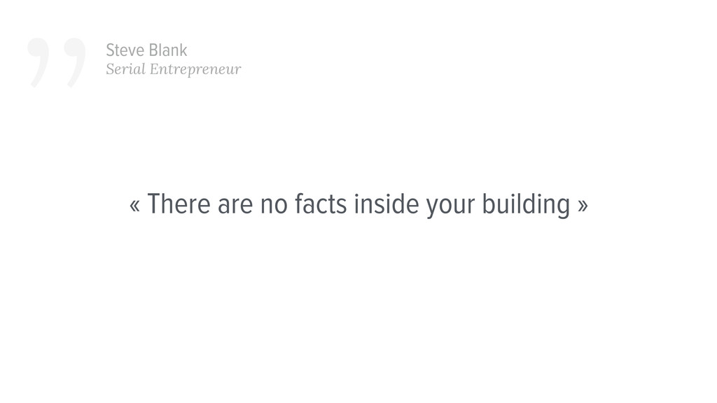 « There are no facts inside your building » ''S...