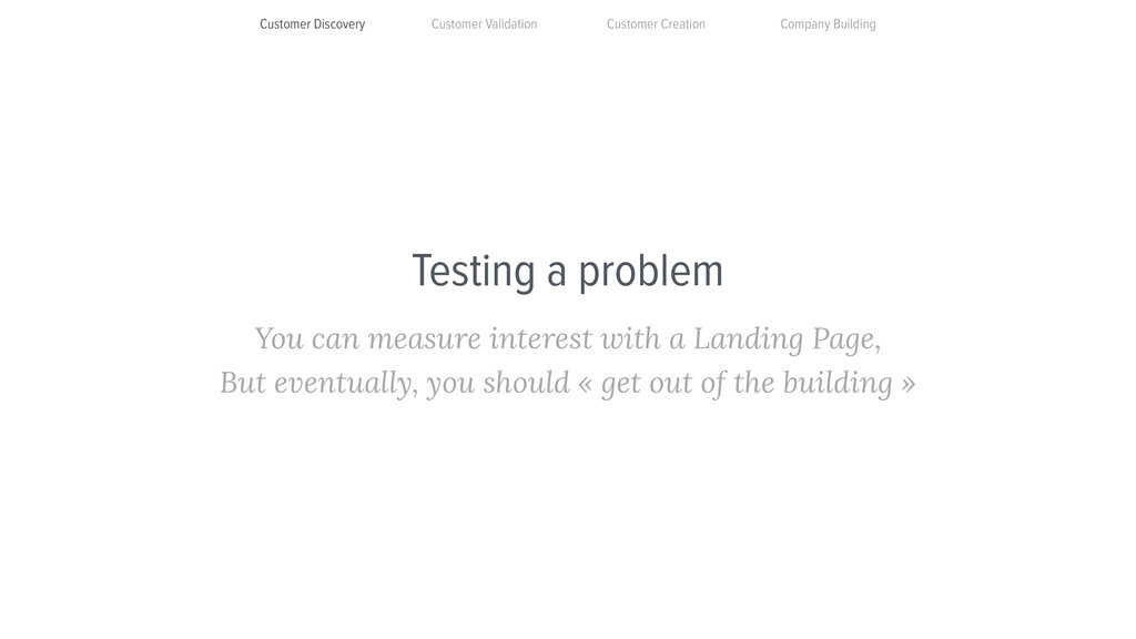 Testing a problem You can measure interest with...