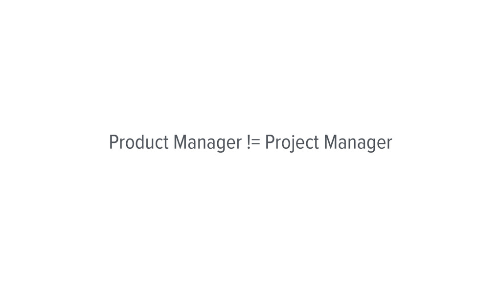 Product Manager != Project Manager