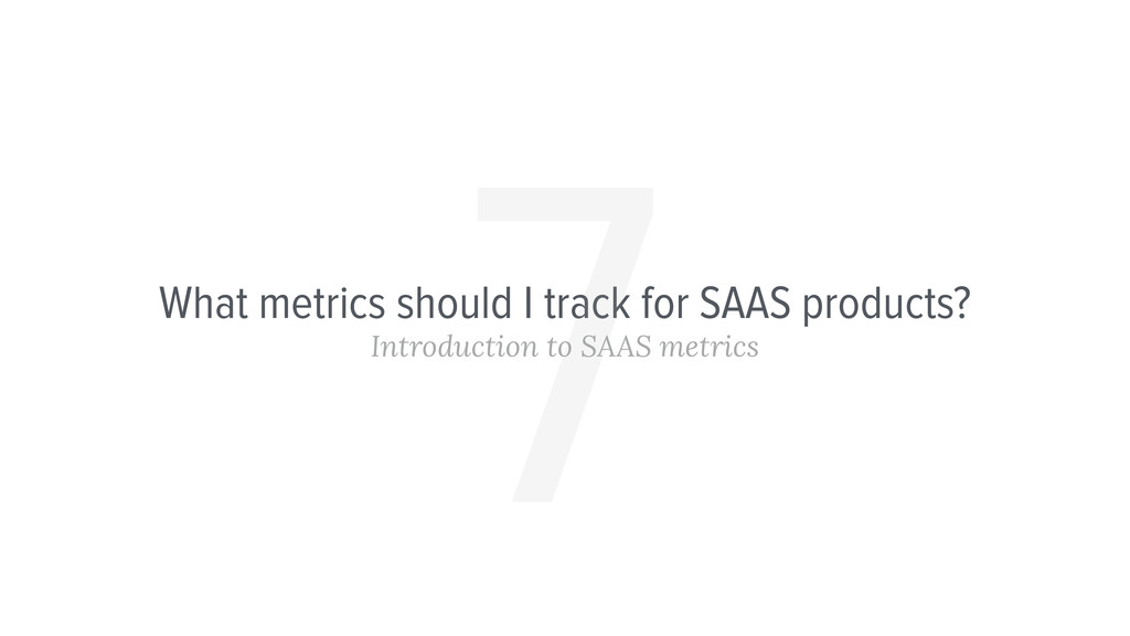 What metrics should I track for SAAS products? ...