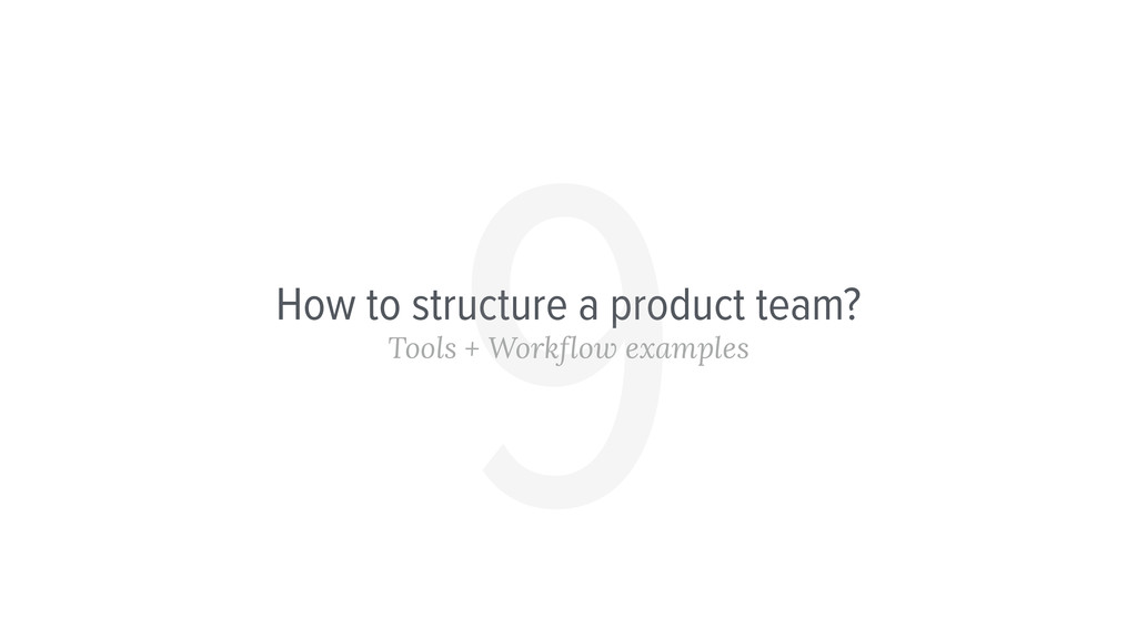 How to structure a product team? Tools + Workfl...