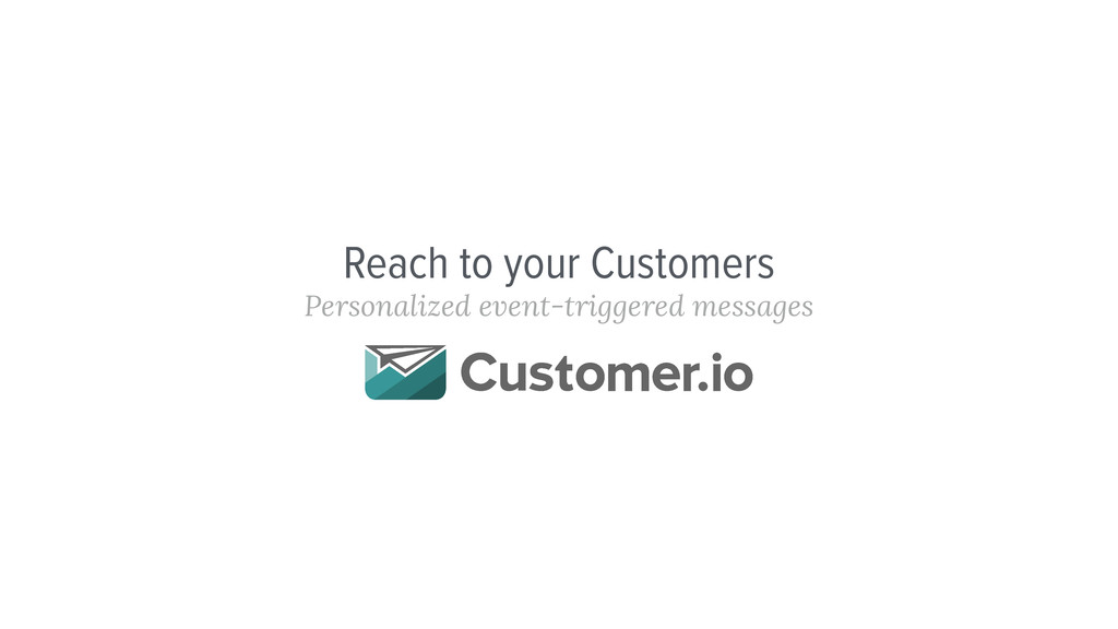 Reach to your Customers Personalized event-trig...