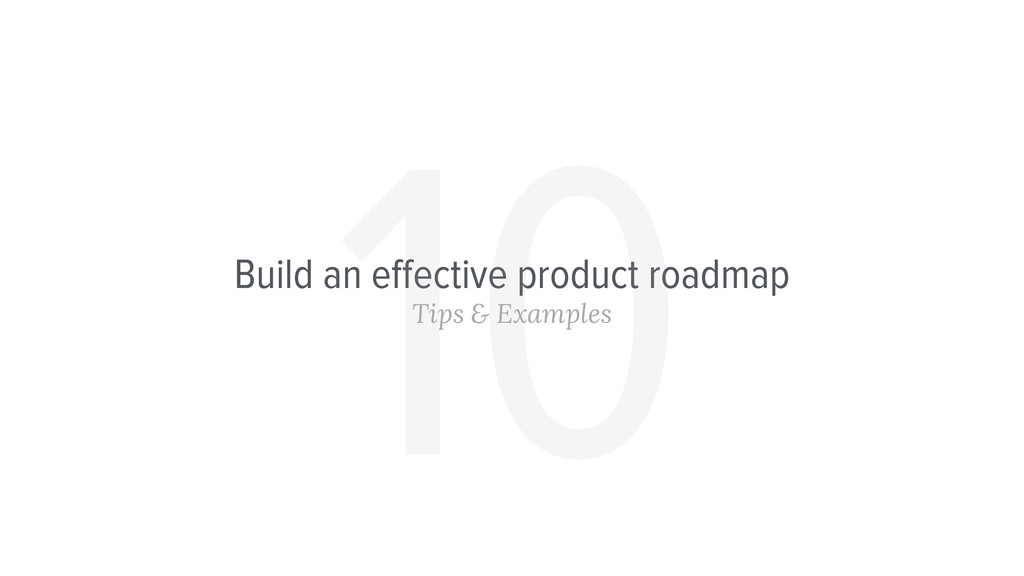 Build an effective product roadmap Tips & Exampl...