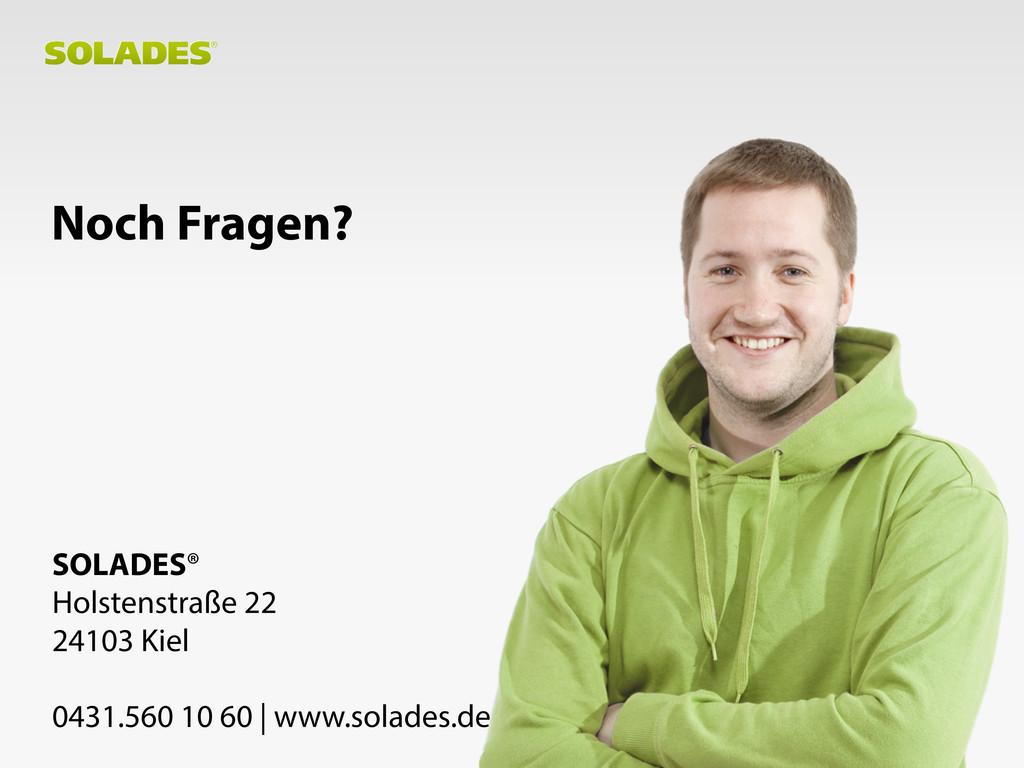 SOLADES® Holstenstraße 22 24103 Kiel 0431.560 1...