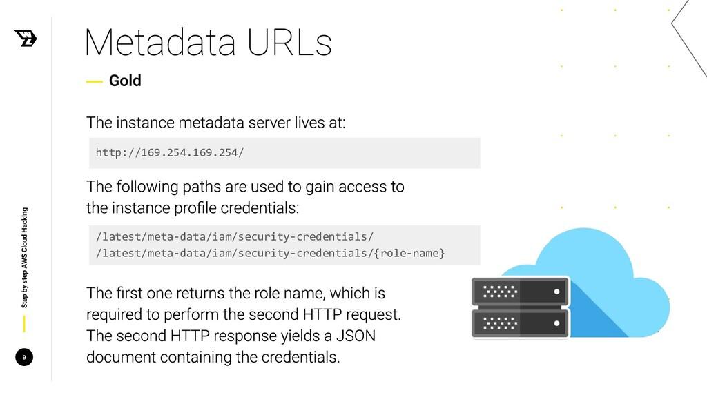 9 http://169.254.169.254/ /latest/meta-data/iam...