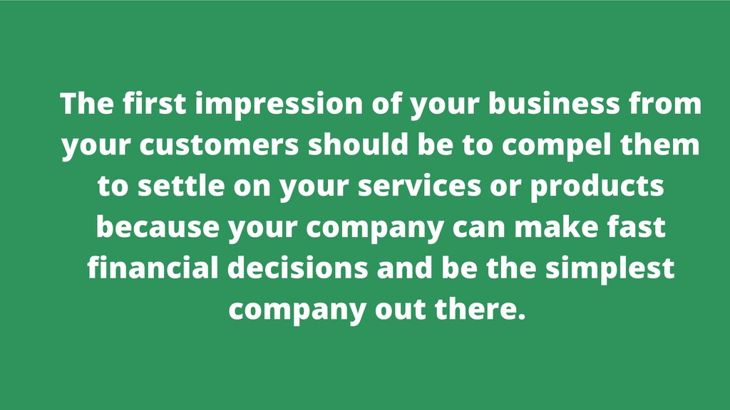 The first impression of your business from your...
