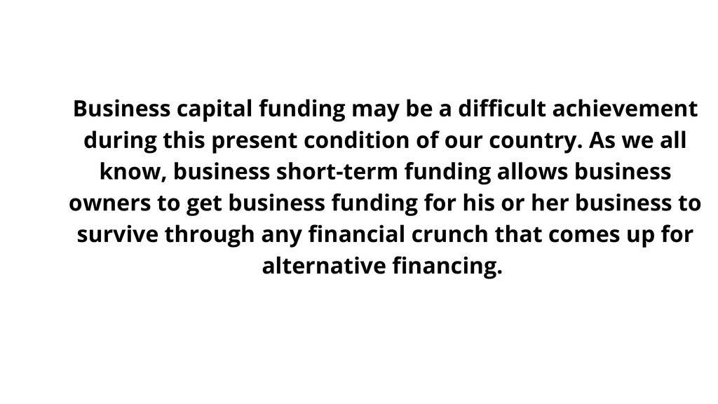 Business capital funding may be a difficult ach...