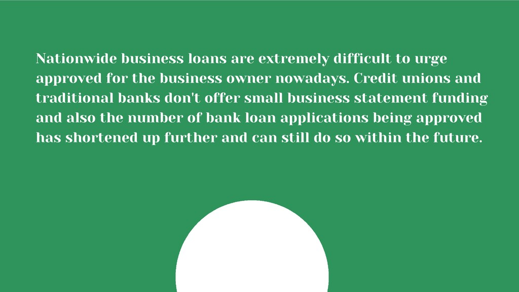 Nationwide business loans are extremely difficu...