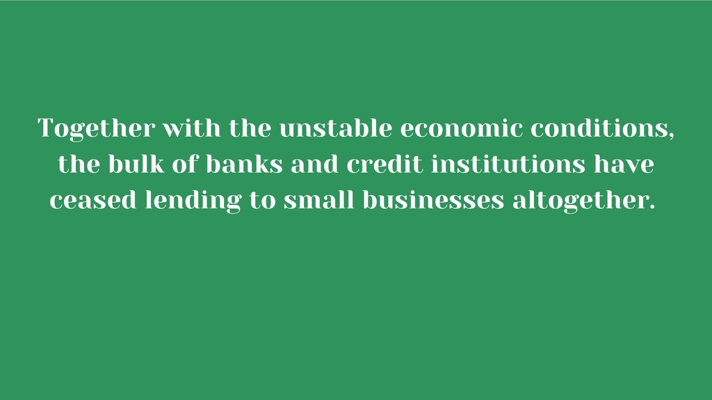 Together with the unstable economic conditions,...