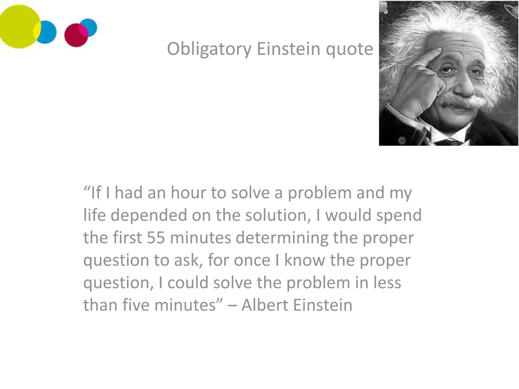 """Obligatory Einstein quote """"If I had an hour to ..."""