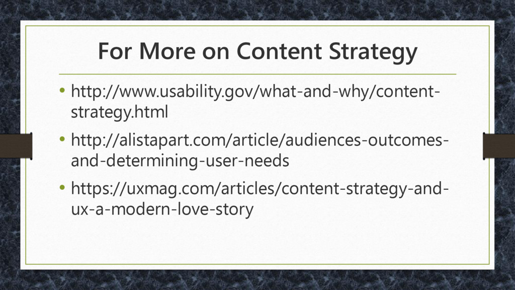 For More on Content Strategy • http://www.usabi...
