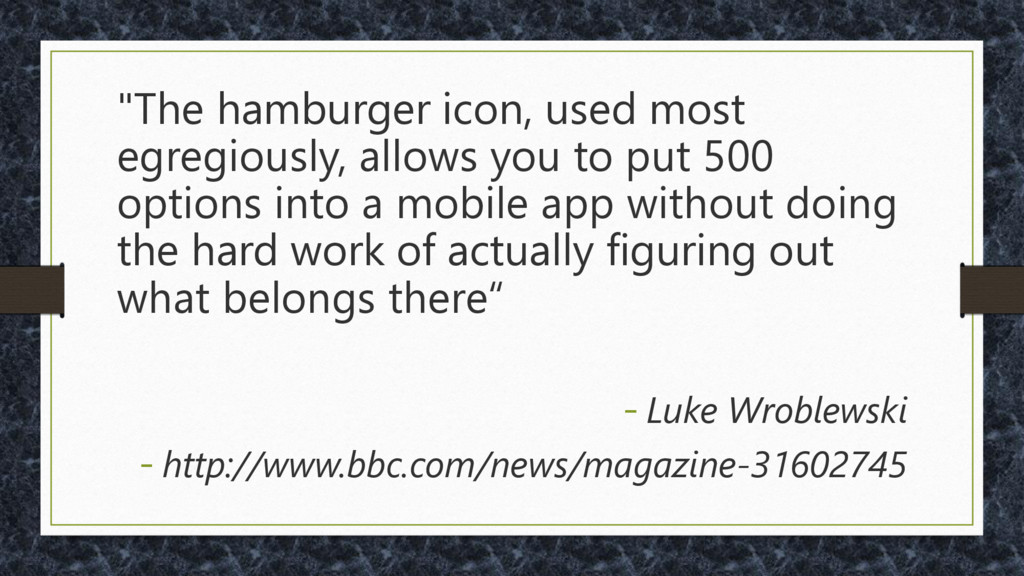 """The hamburger icon, used most egregiously, all..."