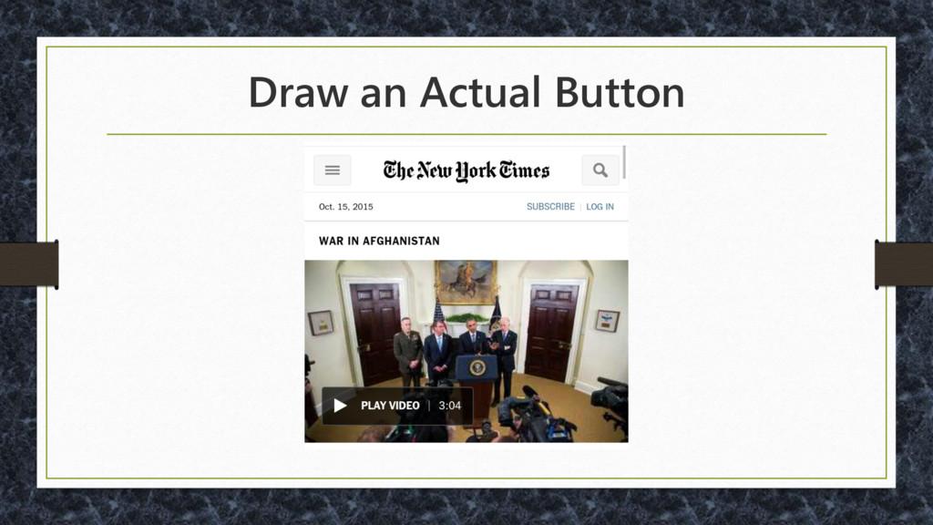 Draw an Actual Button