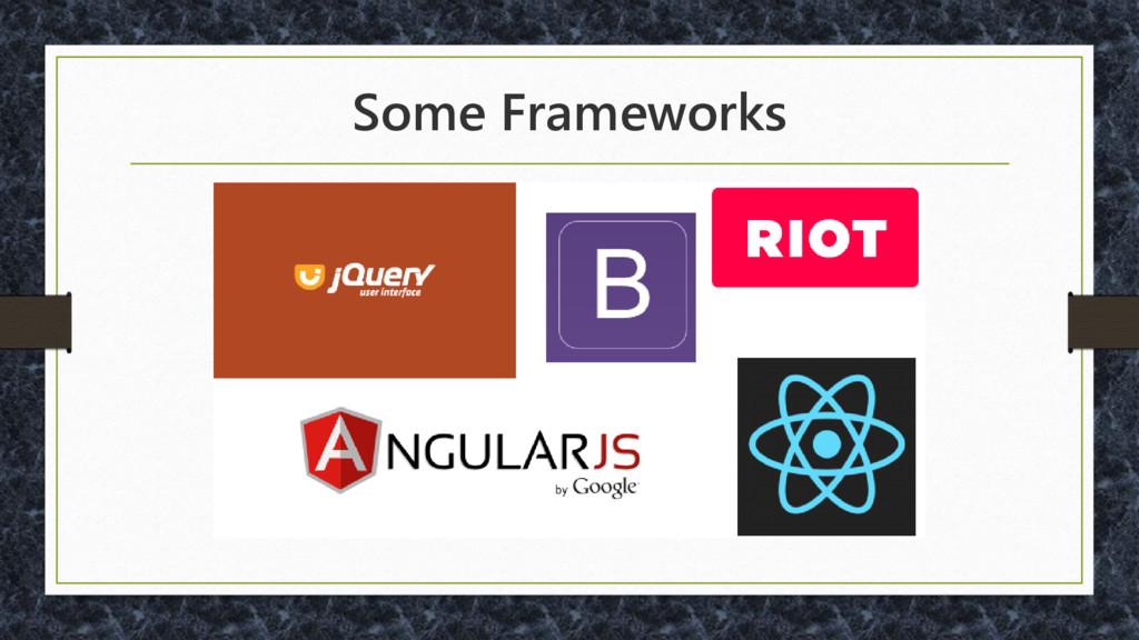 Some Frameworks