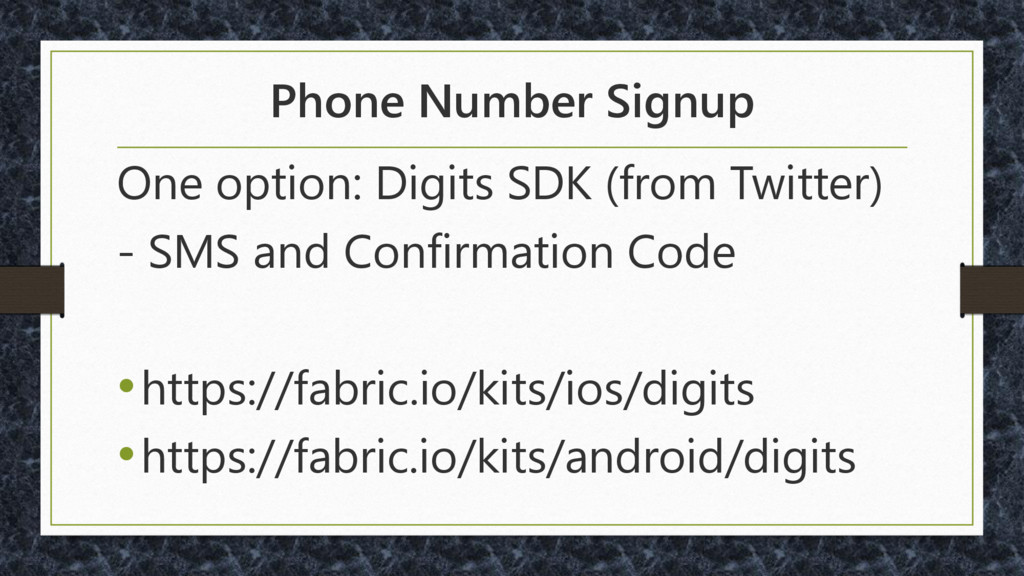 Phone Number Signup One option: Digits SDK (fro...