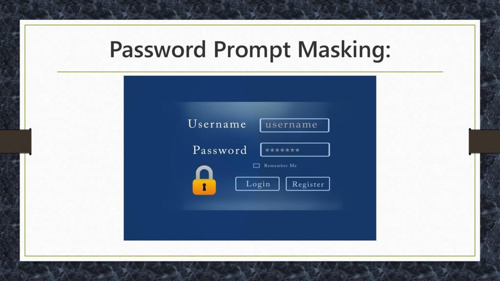 Password Prompt Masking: