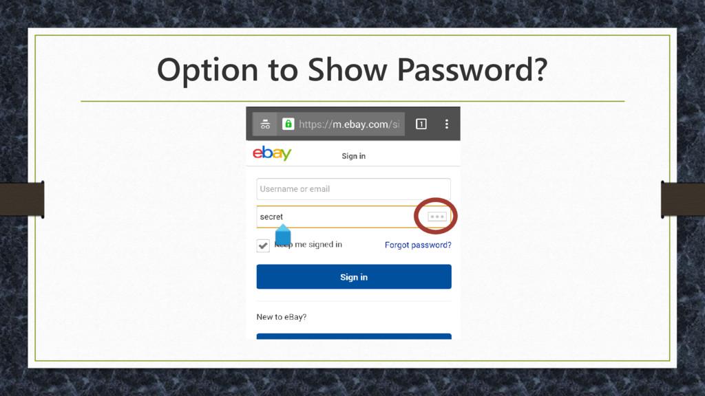 Option to Show Password?