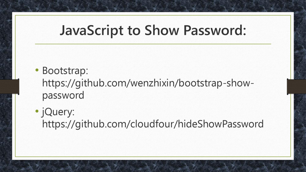 JavaScript to Show Password: • Bootstrap: https...