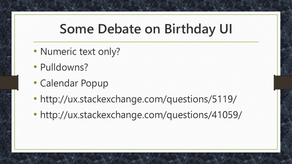 Some Debate on Birthday UI • Numeric text only?...