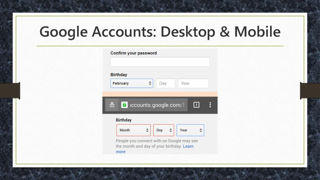 Google Accounts: Desktop & Mobile