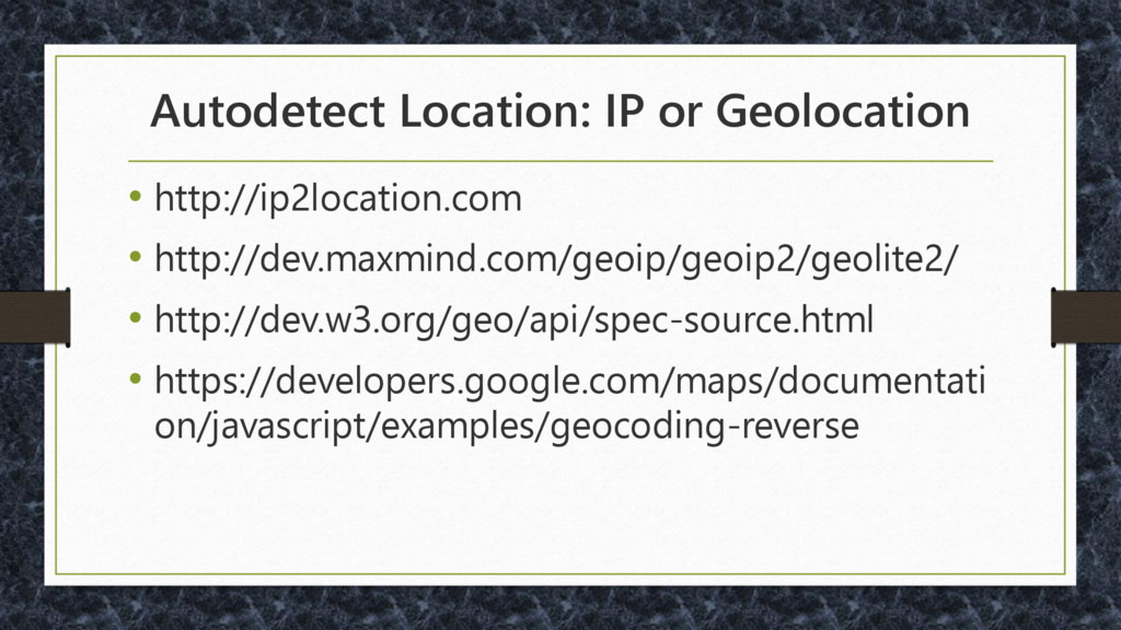 Autodetect Location: IP or Geolocation • http:/...