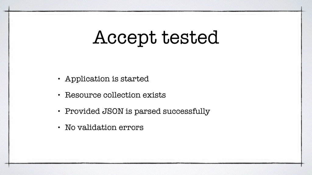 Accept tested • Application is started • Resour...