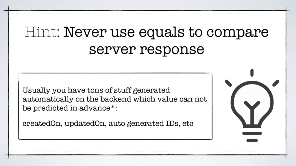 Hint: Never use equals to compare server respon...