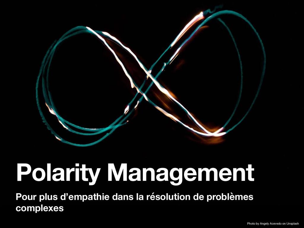 Polarity Management Pour plus d'empathie dans l...