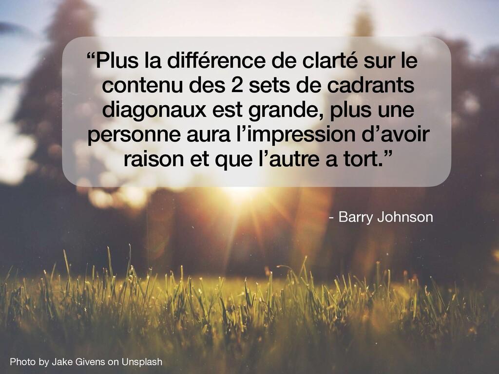 """- Barry Johnson """"Plus la différence de clarté s..."""