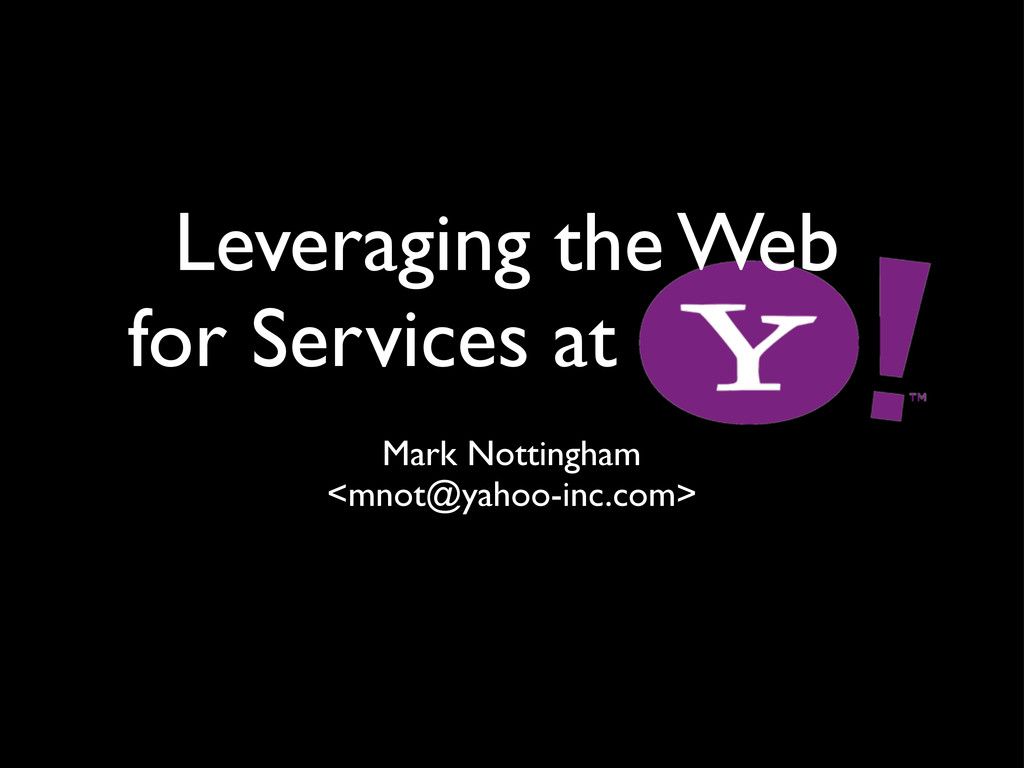 Leveraging the Web for Services at Mark Notting...