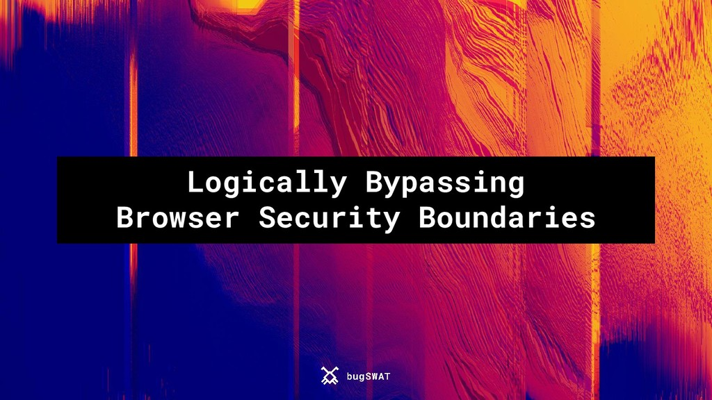 Logically Bypassing Browser Security Boundaries
