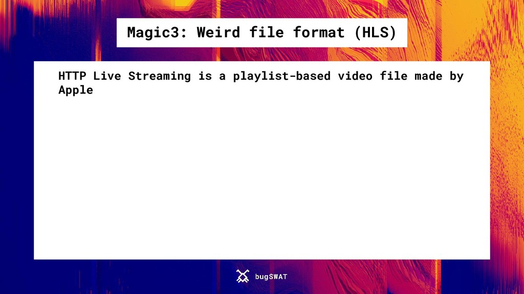 Magic3: Weird file format (HLS) HTTP Live Strea...