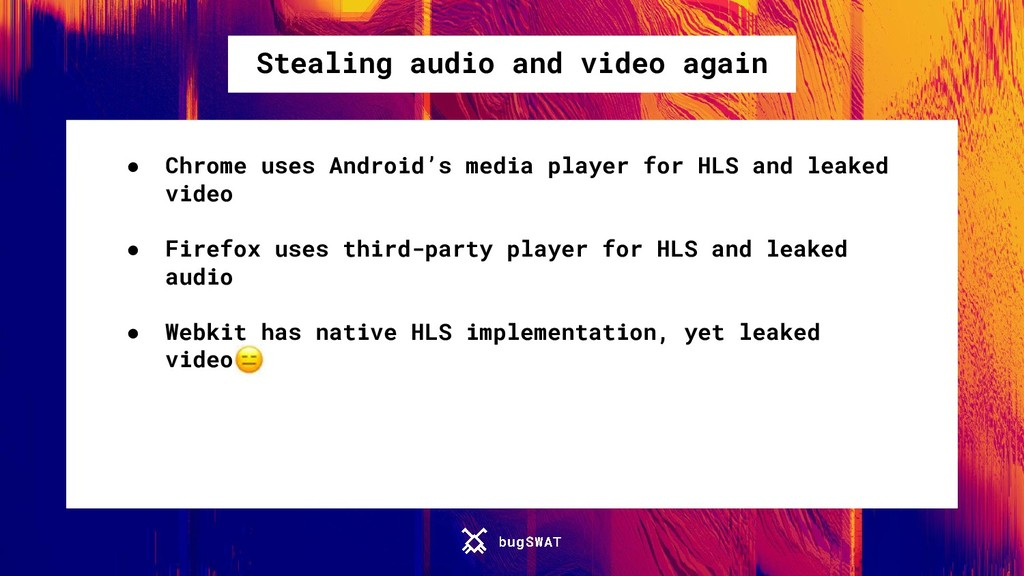 Stealing audio and video again ● Chrome uses An...