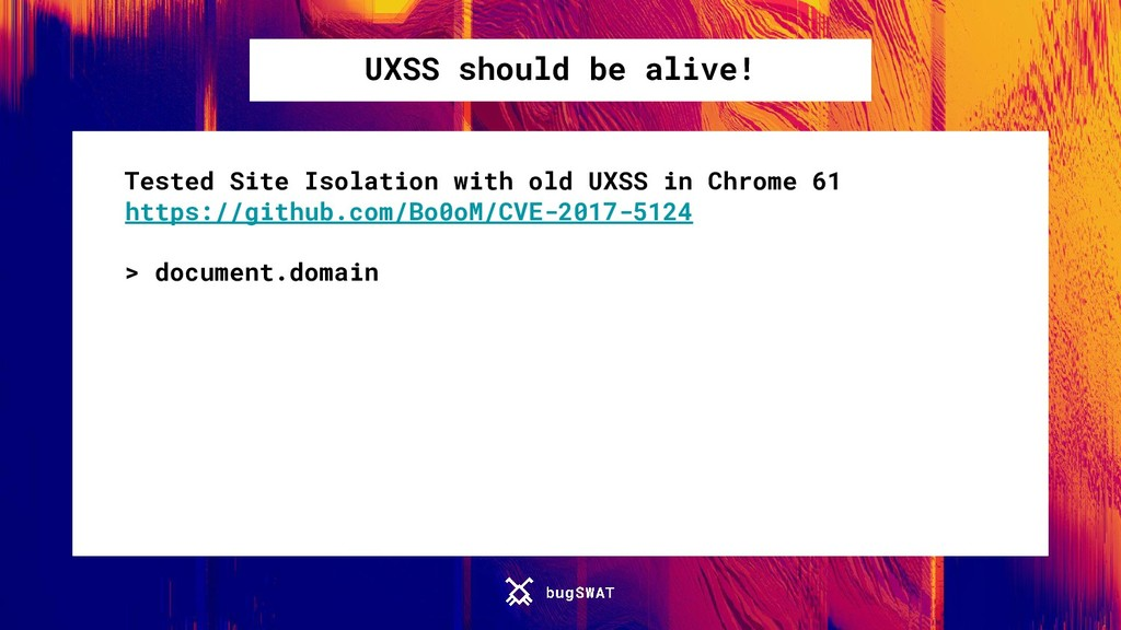 UXSS should be alive! Tested Site Isolation wit...