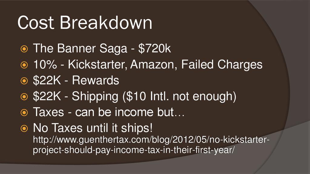 Cost Breakdown  The Banner Saga - $720k  10% ...