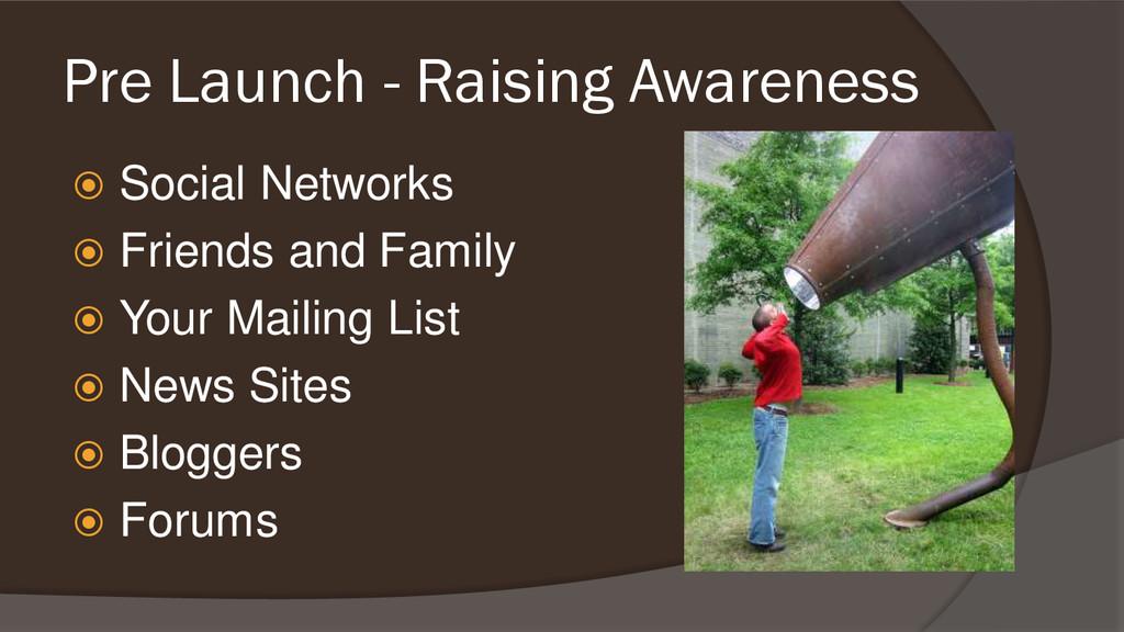 Pre Launch - Raising Awareness  Social Network...